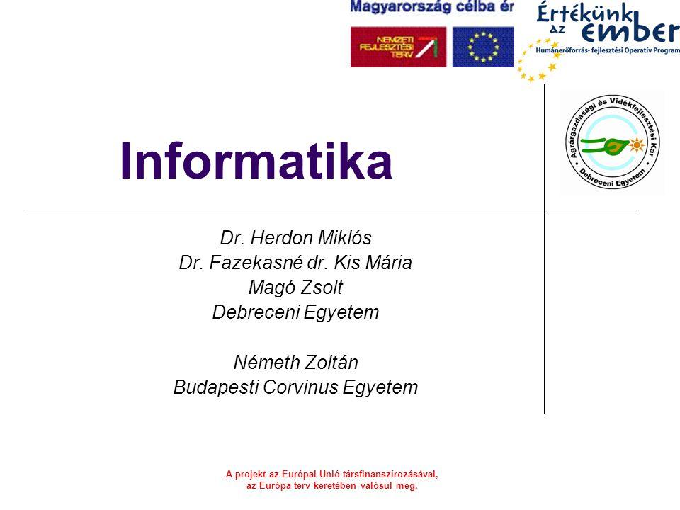 Informatika Dr. Herdon Miklós Dr. Fazekasné dr. Kis Mária Magó Zsolt