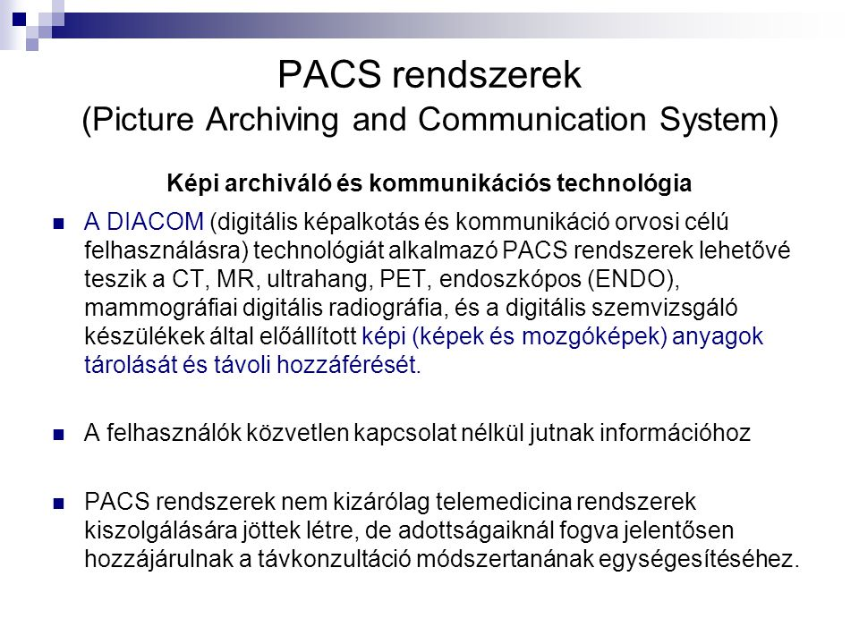 PACS rendszerek (Picture Archiving and Communication System)