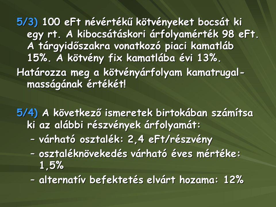 5/3) 100 eFt névértékű kötvényeket bocsát ki egy rt