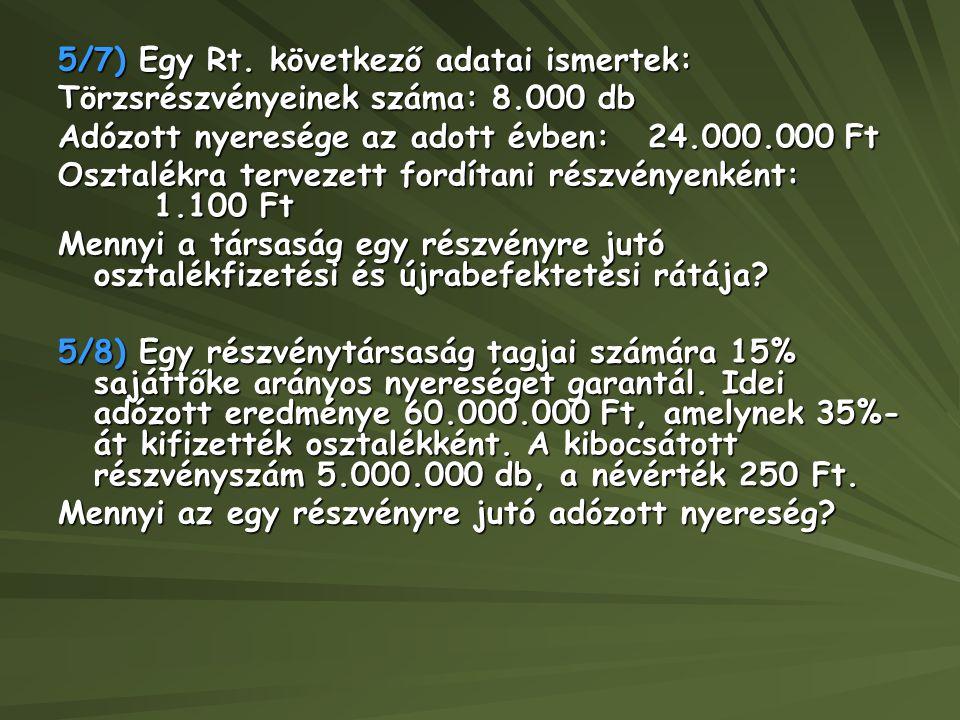 5/7) Egy Rt. következő adatai ismertek: