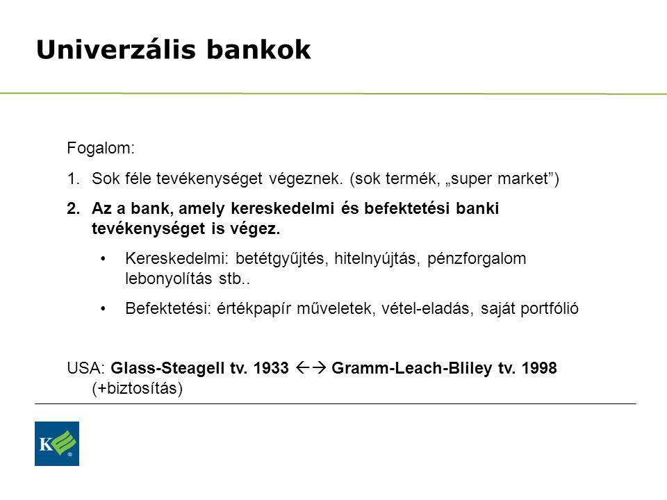 Univerzális bankok Fogalom: