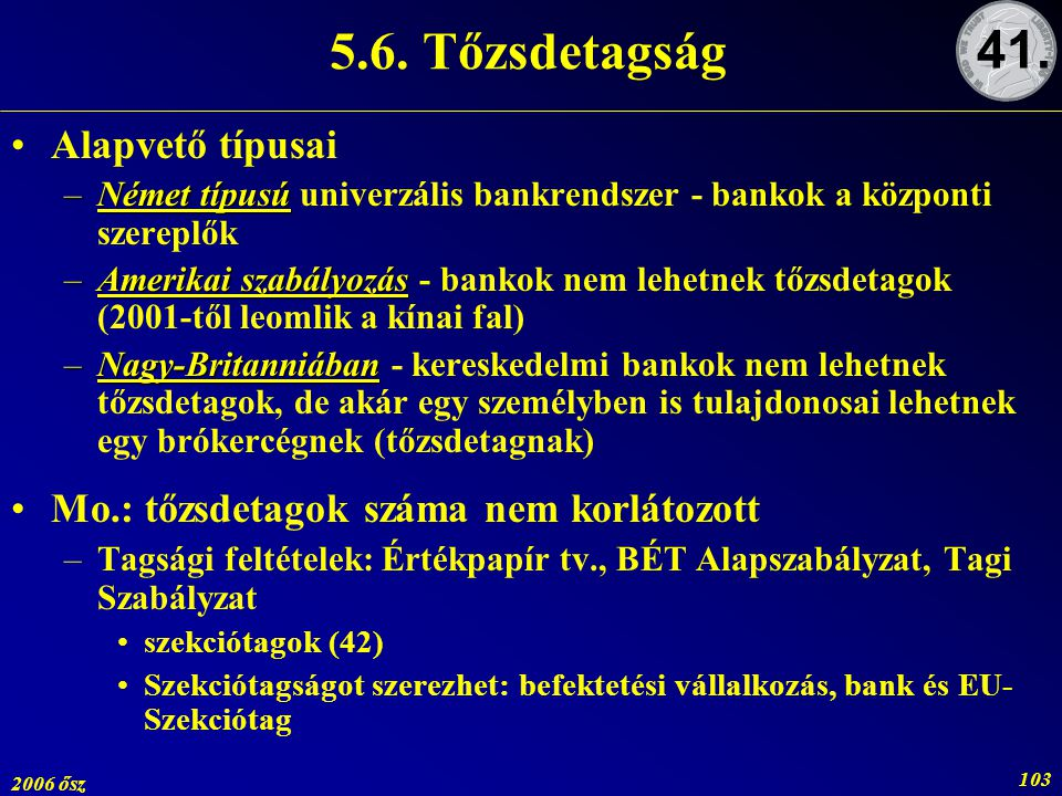 5.6. Tőzsdetagság 41. Alapvető típusai