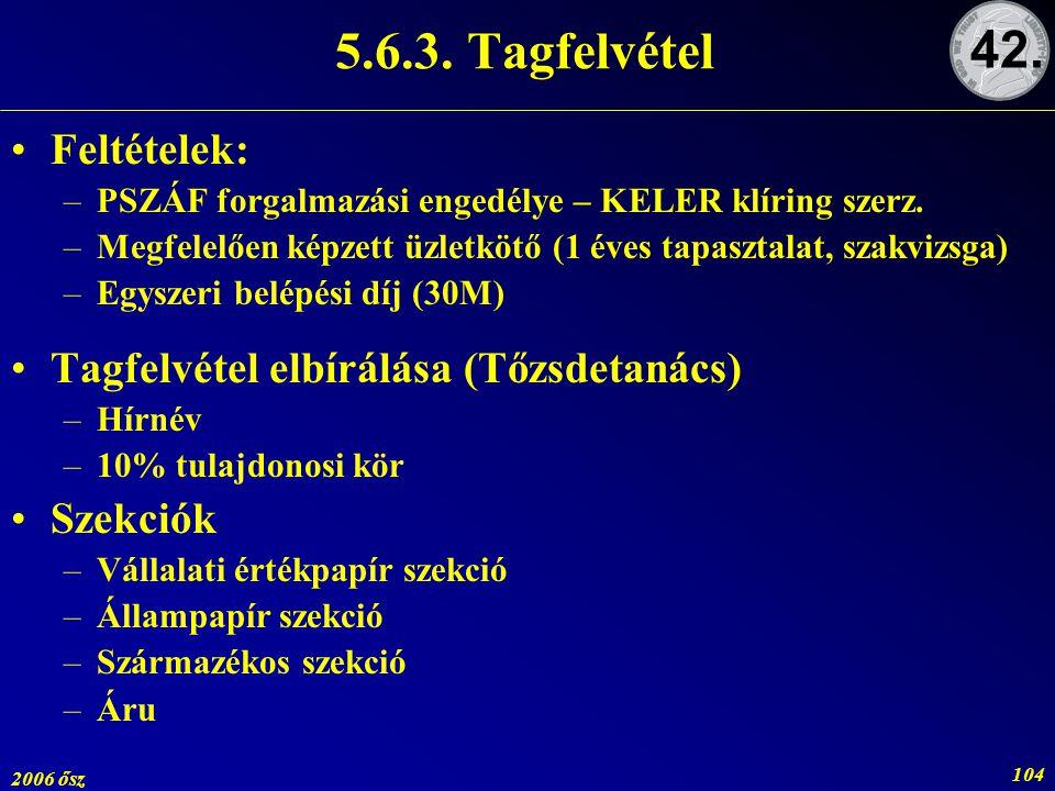 5.6.3. Tagfelvétel 42. Feltételek:
