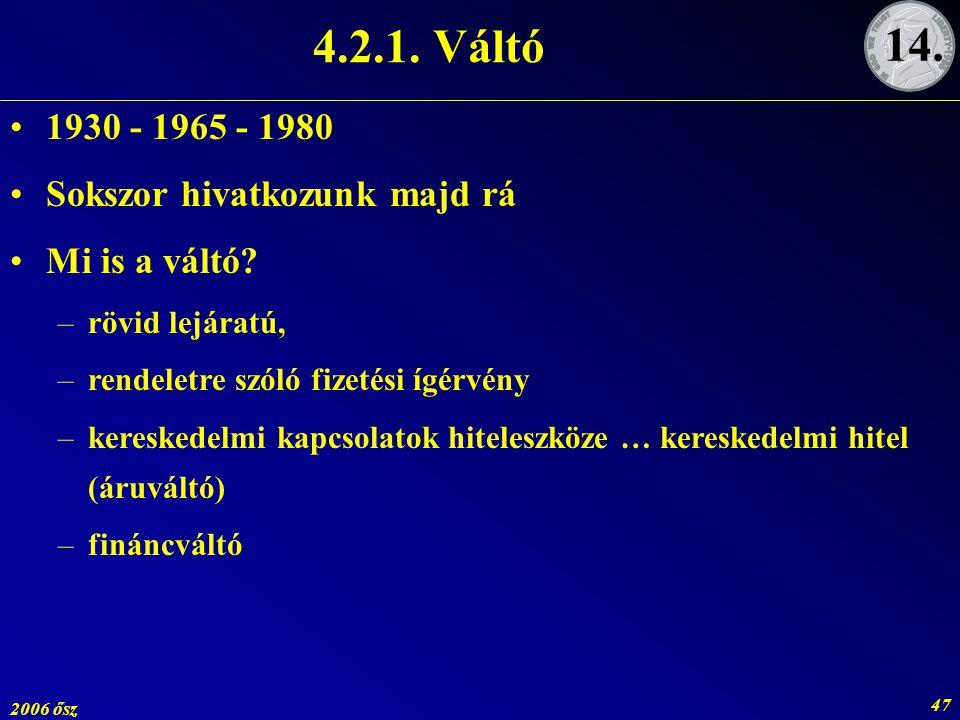 4.2.1. Váltó 14. 1930 - 1965 - 1980 Sokszor hivatkozunk majd rá