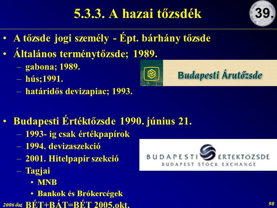 5.3.3. A hazai tőzsdék 39. A tőzsde jogi személy - Épt. bárhány tőzsde