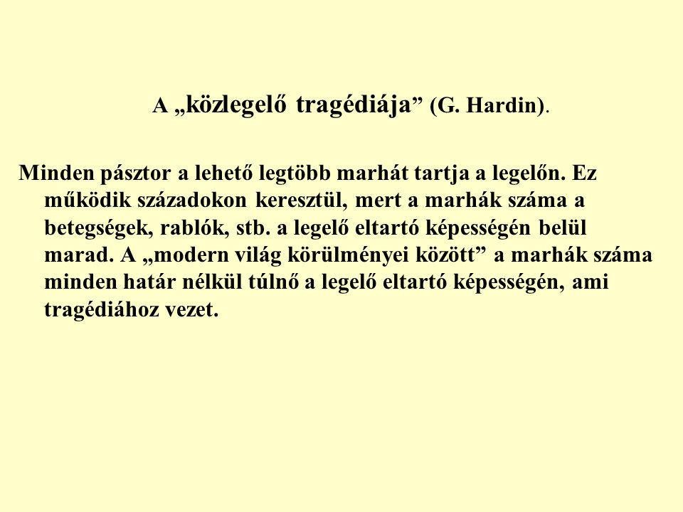 """A """"közlegelő tragédiája (G. Hardin)."""