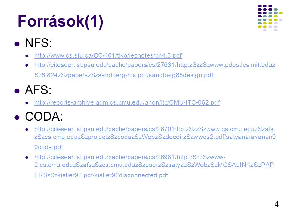Források(1) NFS: AFS: CODA: