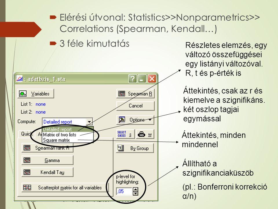 Elérési útvonal: Statistics>>Nonparametrics>> Correlations (Spearman, Kendall…)