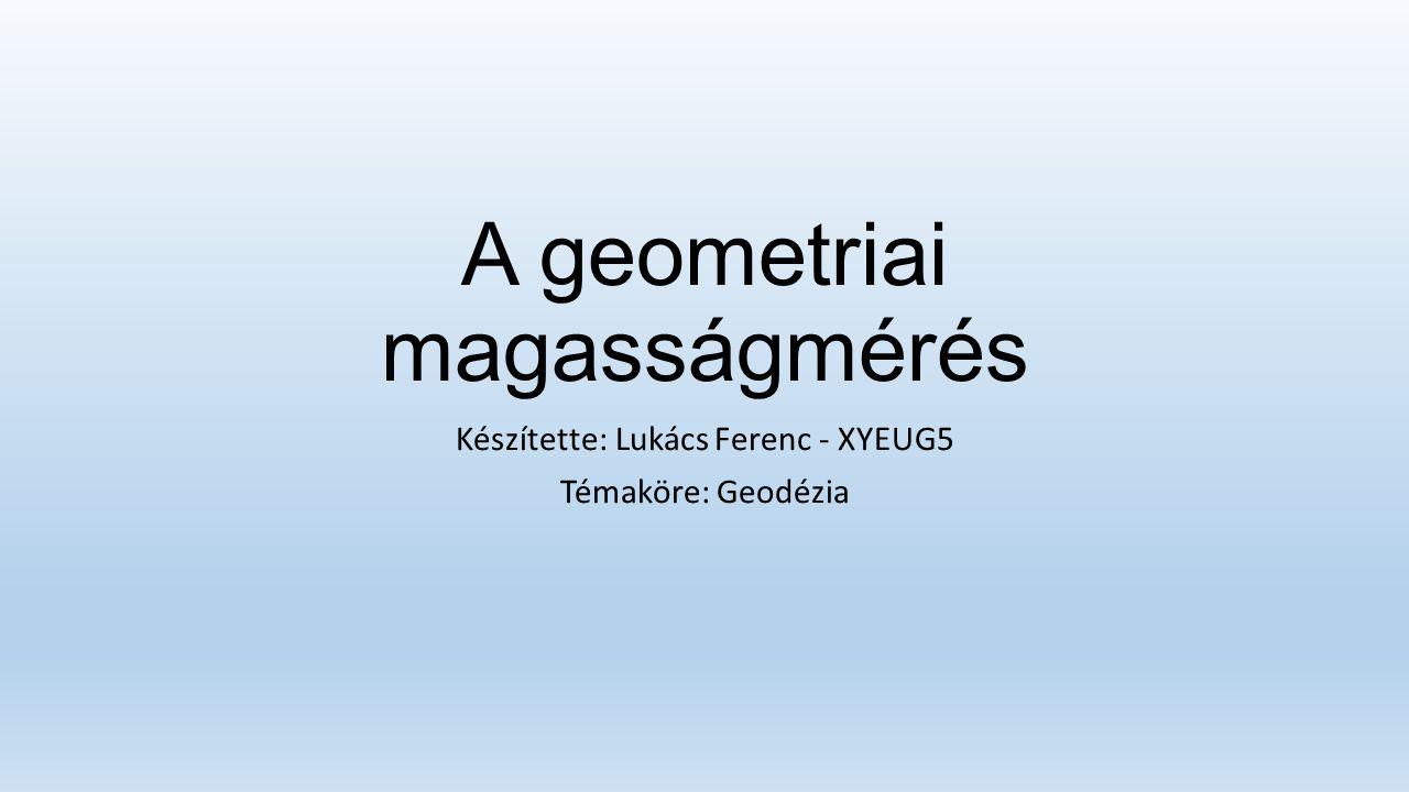 A geometriai magasságmérés