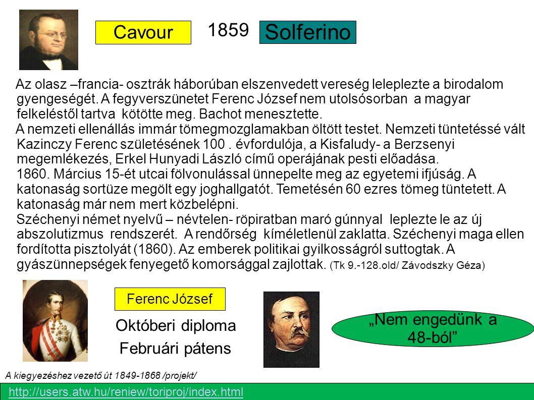 """Solferino 1859 Cavour """"Nem engedünk a 48-ból Októberi diploma"""