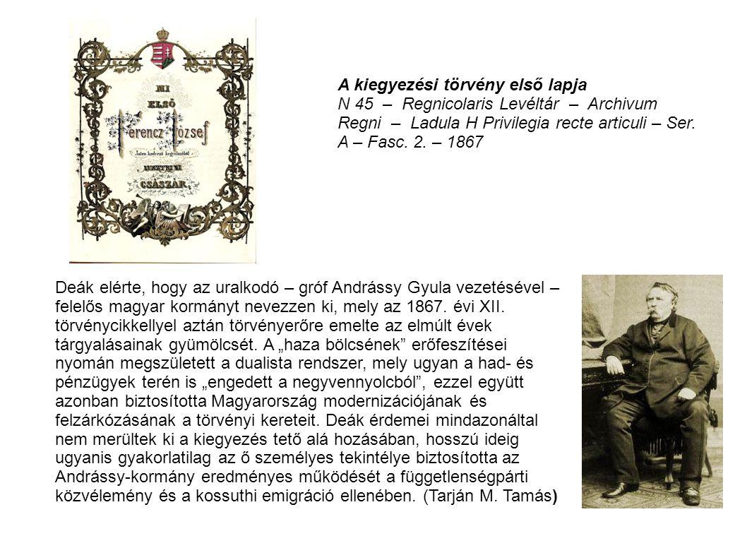 A kiegyezési törvény első lapja N 45 – Regnicolaris Levéltár – Archivum Regni – Ladula H Privilegia recte articuli – Ser. A – Fasc. 2. – 1867