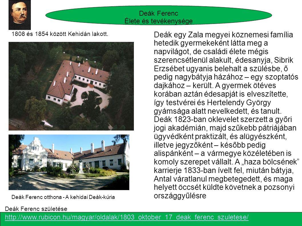 Deák Ferenc Élete és tevékenysége. 1808 és 1854 között Kehidán lakott.