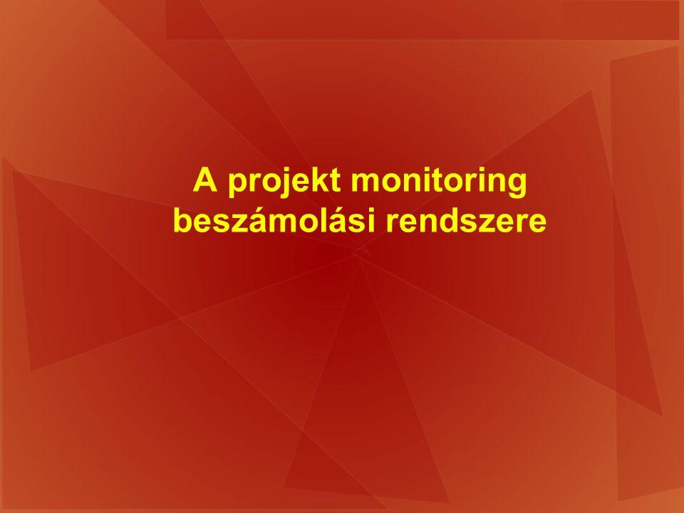 A projekt monitoring beszámolási rendszere