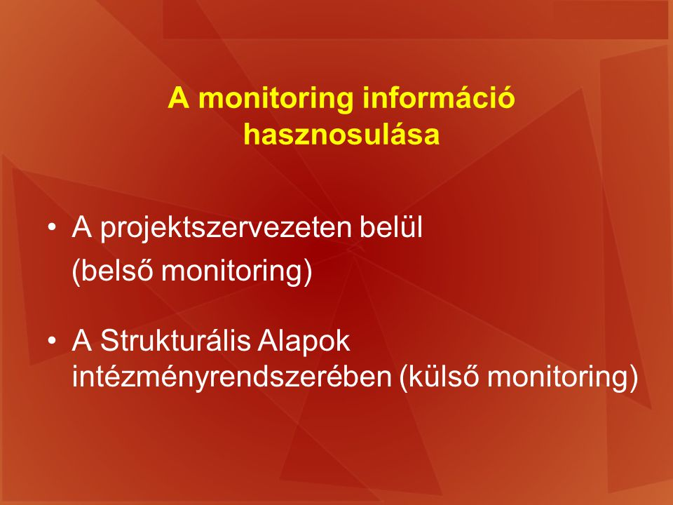 A monitoring információ hasznosulása