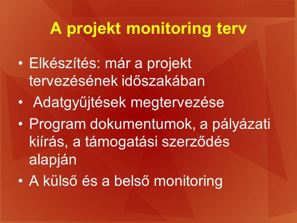 A projekt monitoring terv