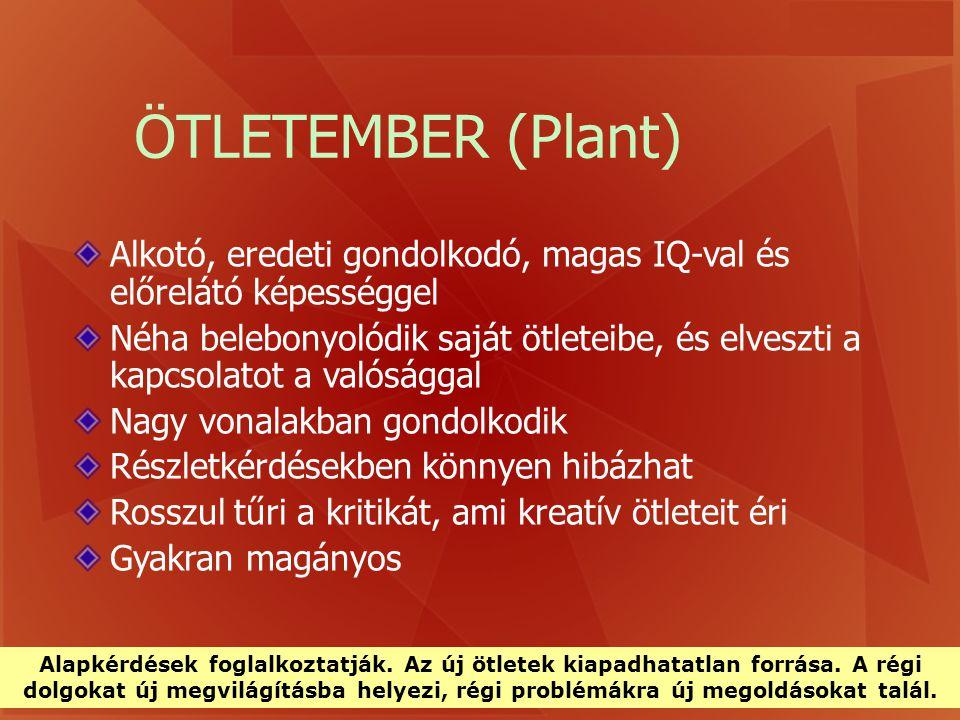 ÖTLETEMBER (Plant) Alkotó, eredeti gondolkodó, magas IQ-val és előrelátó képességgel.