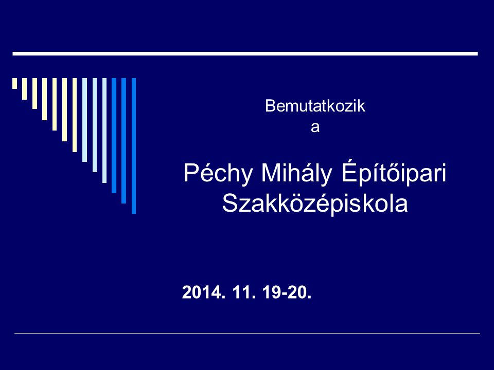 Bemutatkozik a Péchy Mihály Építőipari Szakközépiskola