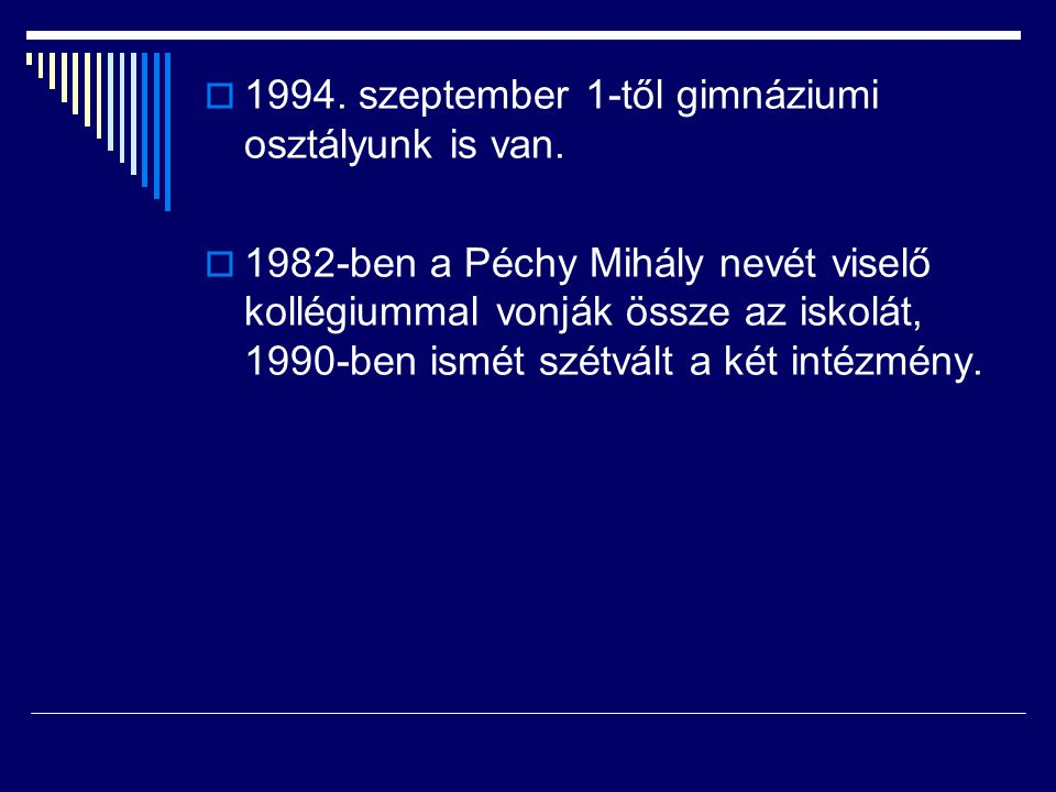 1994. szeptember 1-től gimnáziumi osztályunk is van.