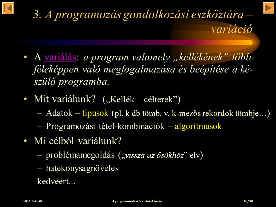 3. A programozás gondolkozási eszköztára – variáció