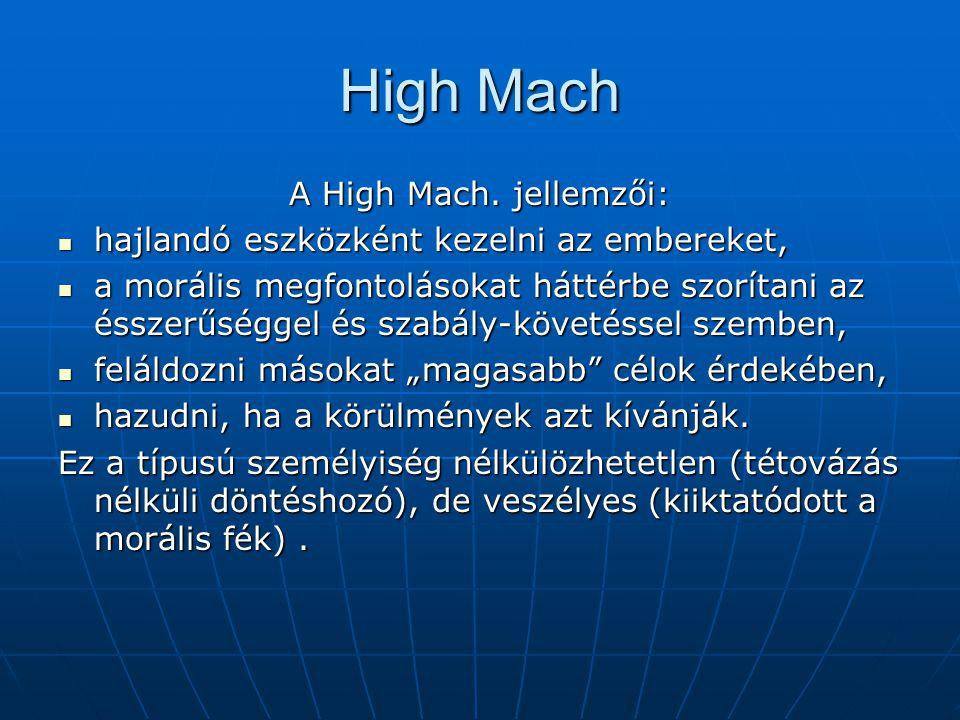 High Mach A High Mach. jellemzői: