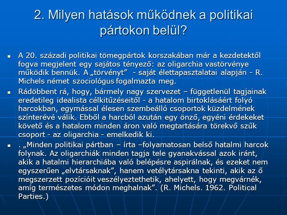 2. Milyen hatások működnek a politikai pártokon belül