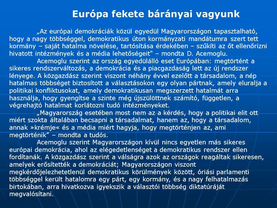 Európa fekete bárányai vagyunk