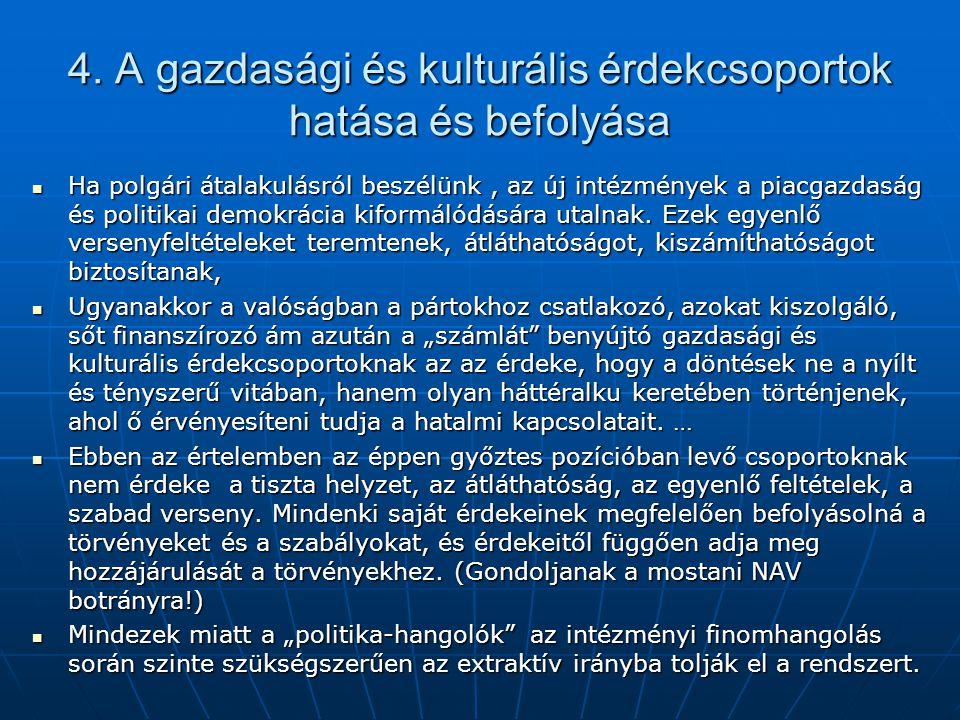 4. A gazdasági és kulturális érdekcsoportok hatása és befolyása