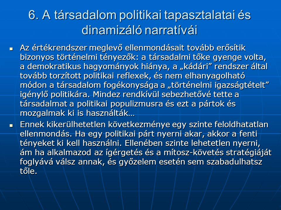 6. A társadalom politikai tapasztalatai és dinamizáló narratívái