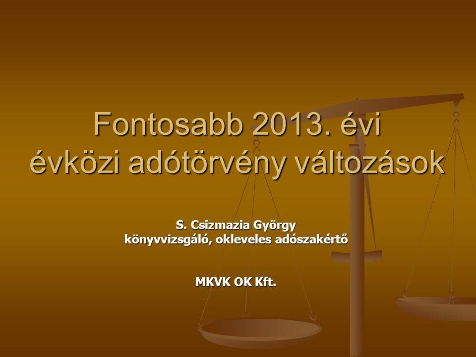 Fontosabb 2013. évi évközi adótörvény változások