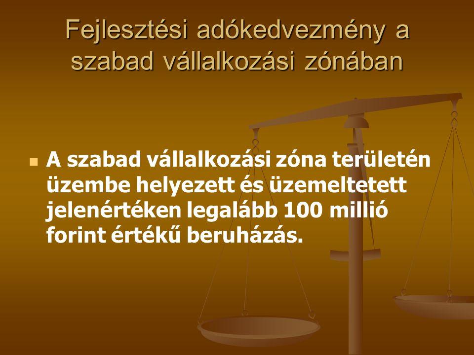 Fejlesztési adókedvezmény a szabad vállalkozási zónában