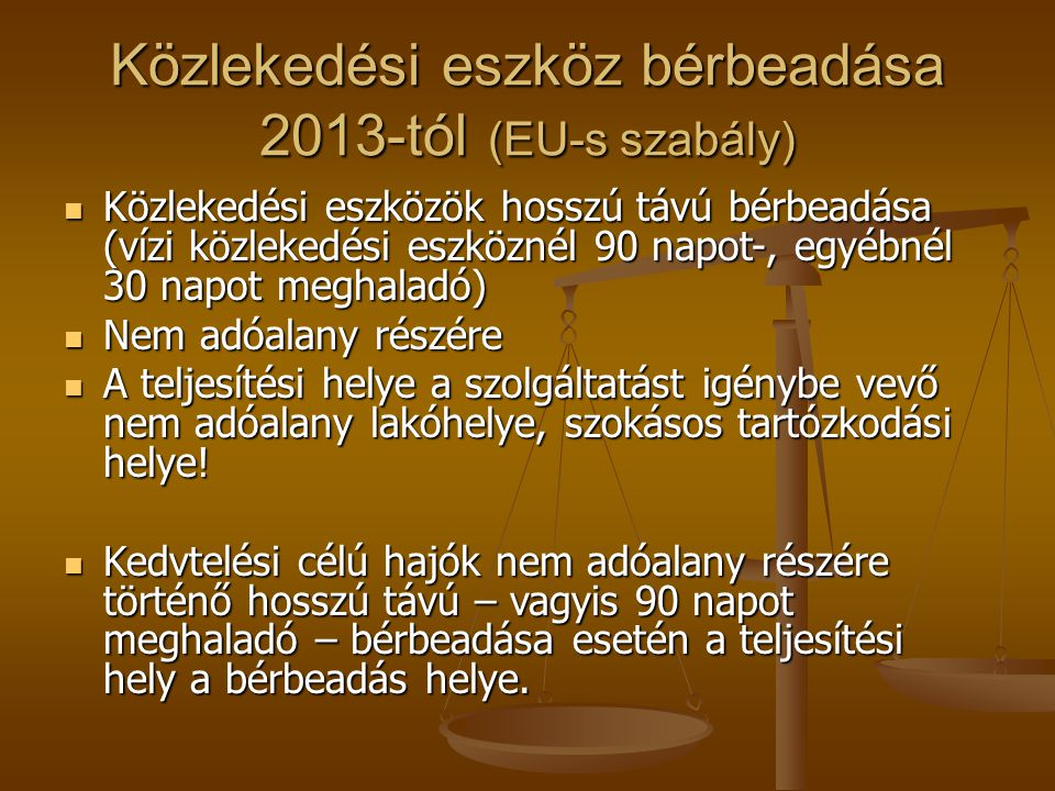 Közlekedési eszköz bérbeadása 2013-tól (EU-s szabály)