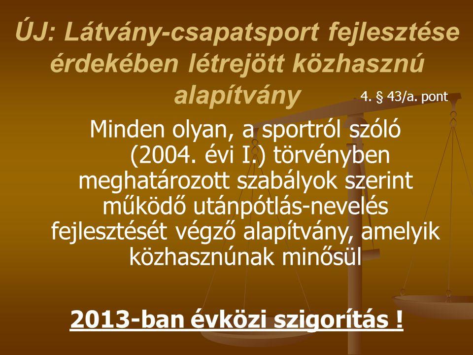 2013-ban évközi szigorítás !