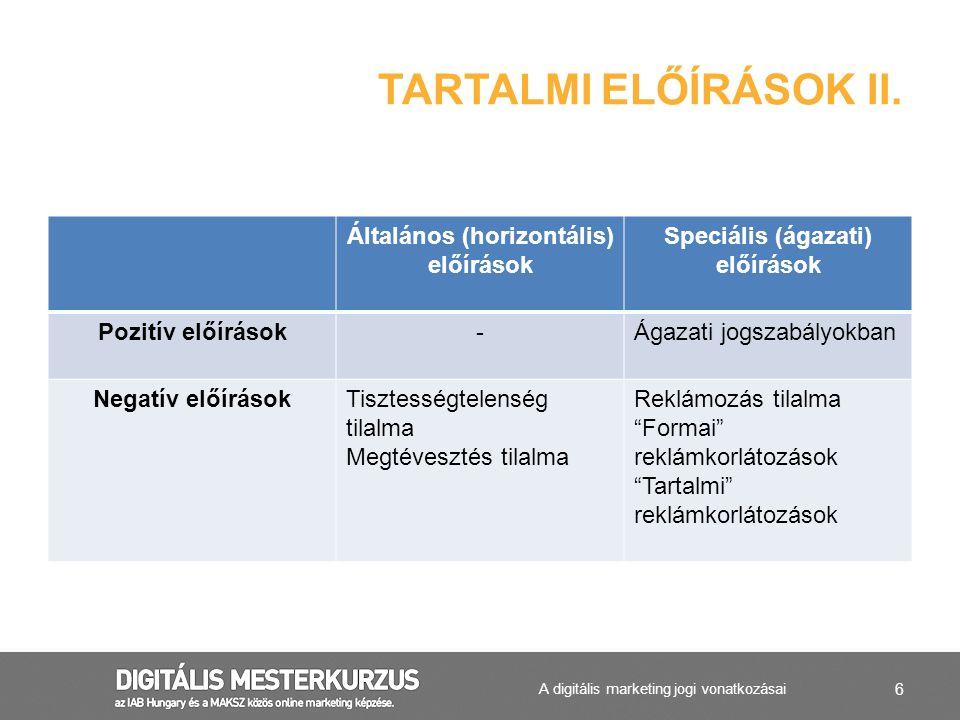 Általános (horizontális) előírások Speciális (ágazati) előírások