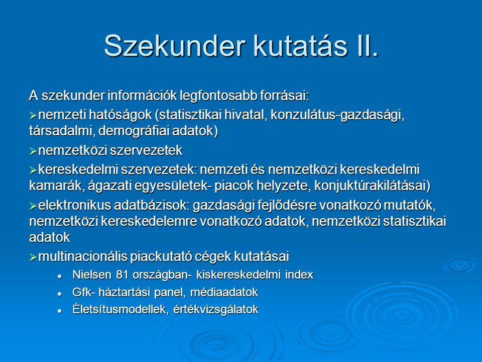 Szekunder kutatás II. A szekunder információk legfontosabb forrásai: