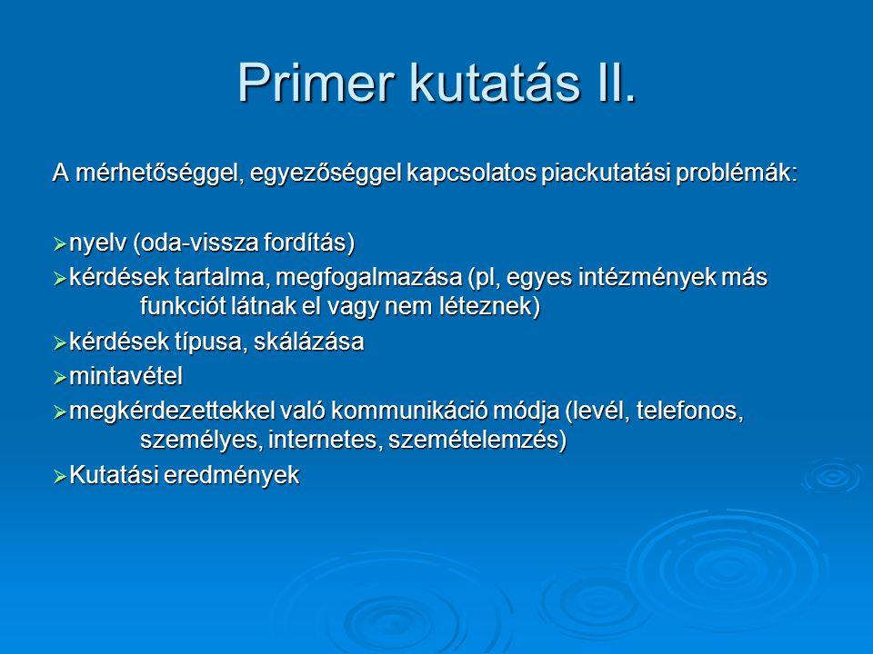 Primer kutatás II. A mérhetőséggel, egyezőséggel kapcsolatos piackutatási problémák: nyelv (oda-vissza fordítás)