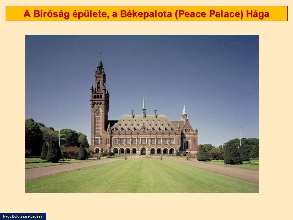 A Bíróság épülete, a Békepalota (Peace Palace) Hága