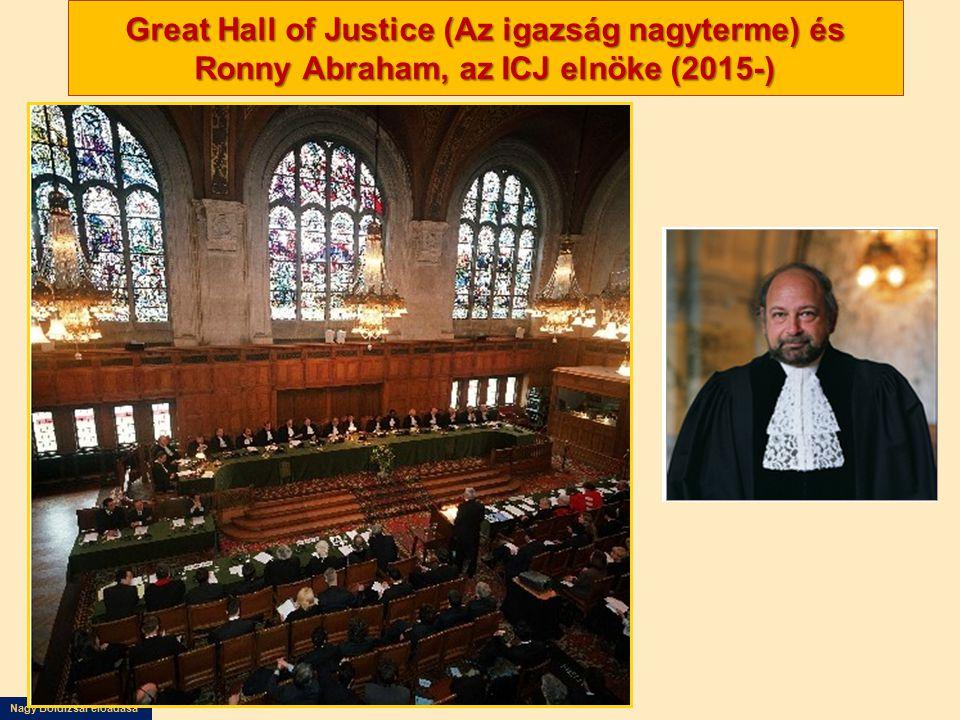 Great Hall of Justice (Az igazság nagyterme) és Ronny Abraham, az ICJ elnöke (2015-)