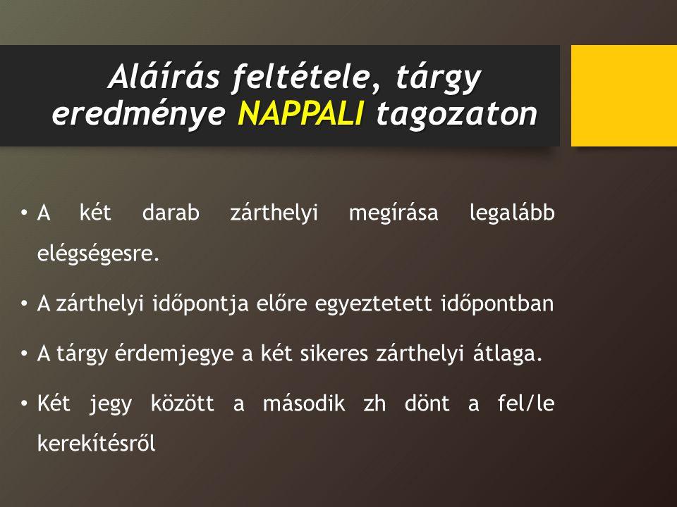 Aláírás feltétele, tárgy eredménye NAPPALI tagozaton