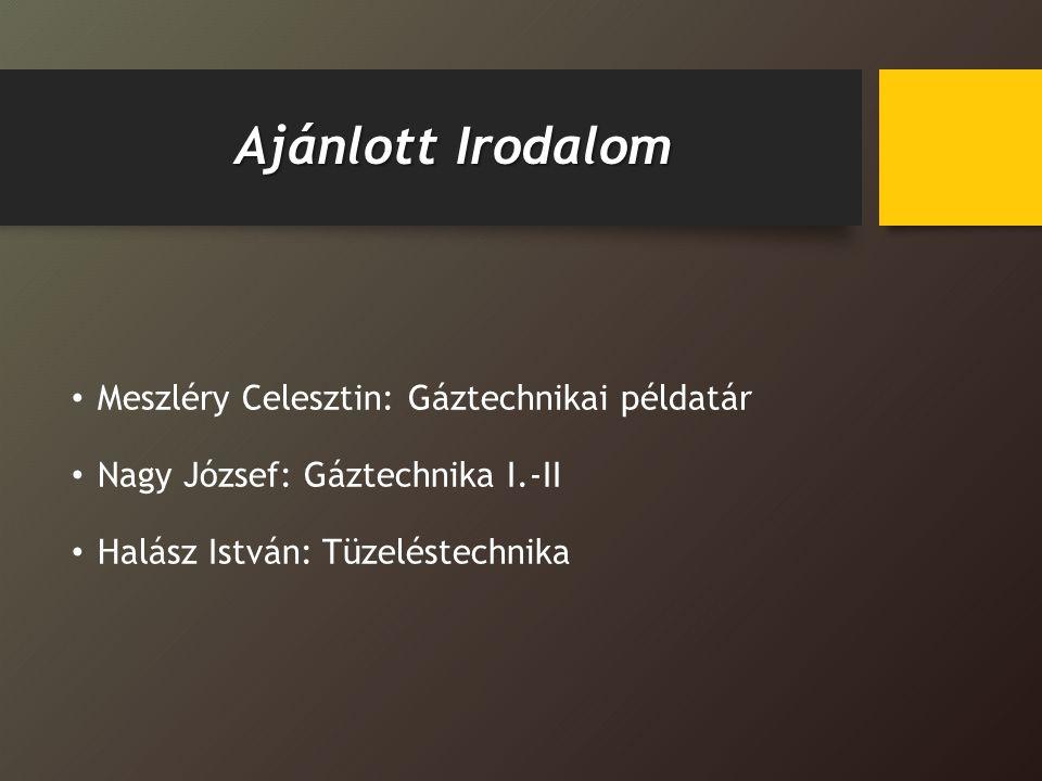 Ajánlott Irodalom Meszléry Celesztin: Gáztechnikai példatár
