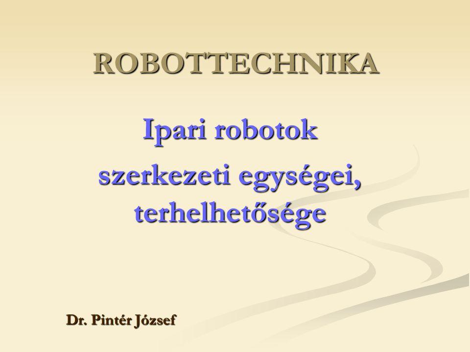 Ipari robotok szerkezeti egységei, terhelhetősége