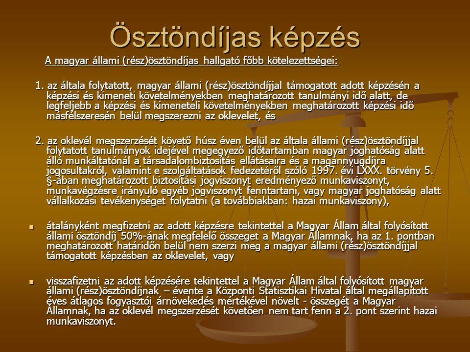 Ösztöndíjas képzés A magyar állami (rész)ösztöndíjas hallgató főbb kötelezettségei: