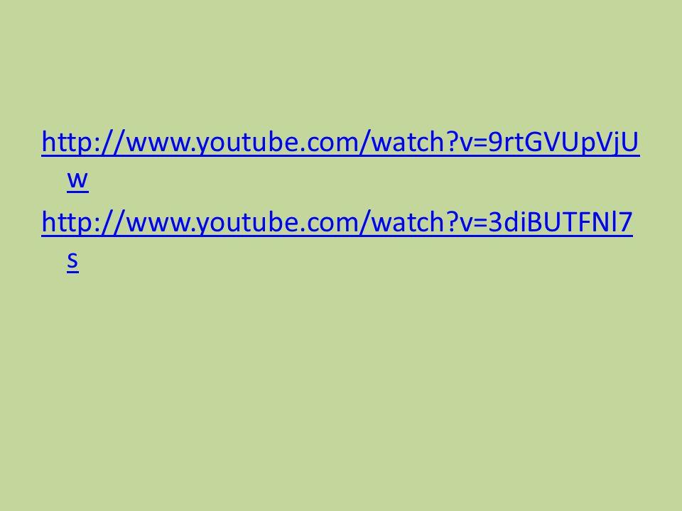 http://www.youtube.com/watch v=9rtGVUpVjUw http://www.youtube.com/watch v=3diBUTFNl7s