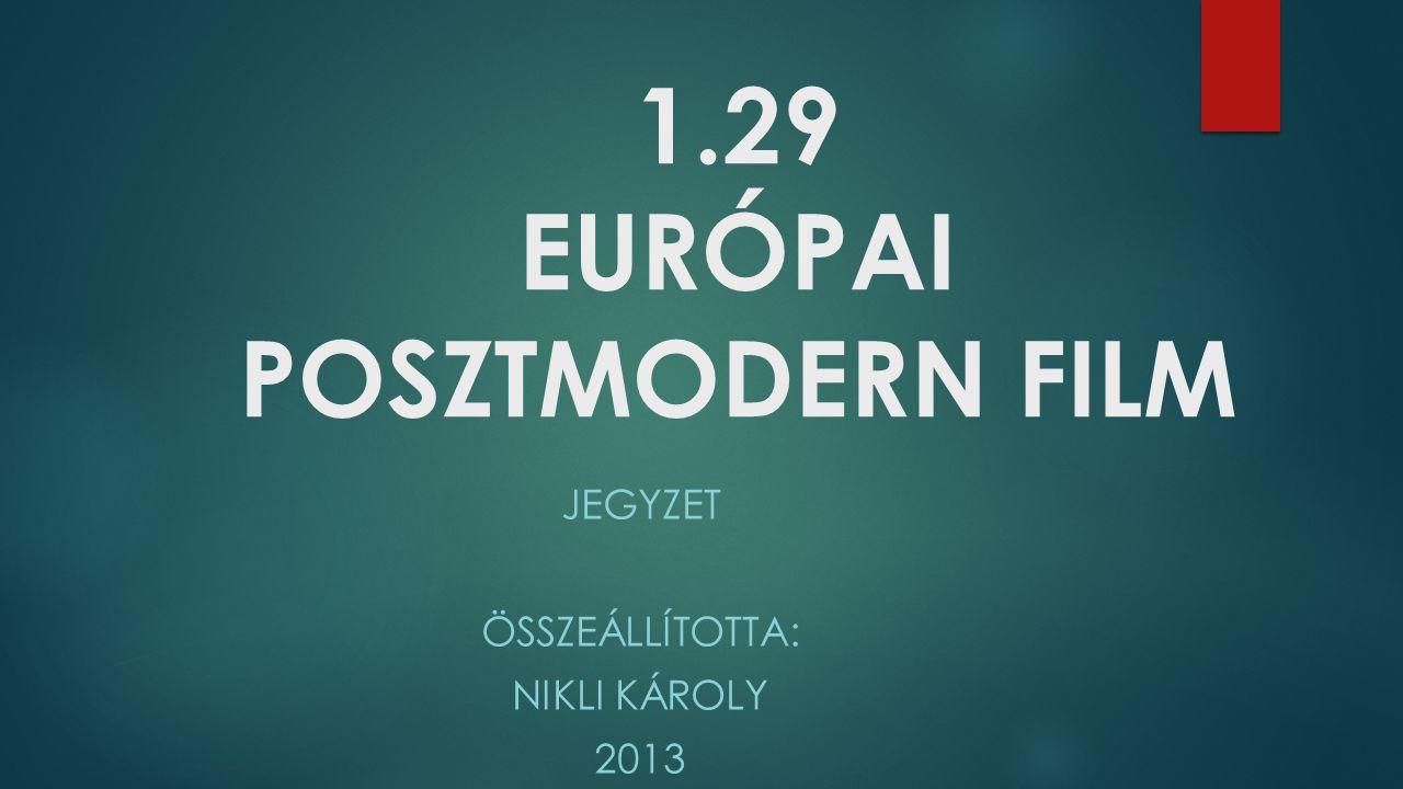 1.29 EURÓPAI POSZTMODERN FILM