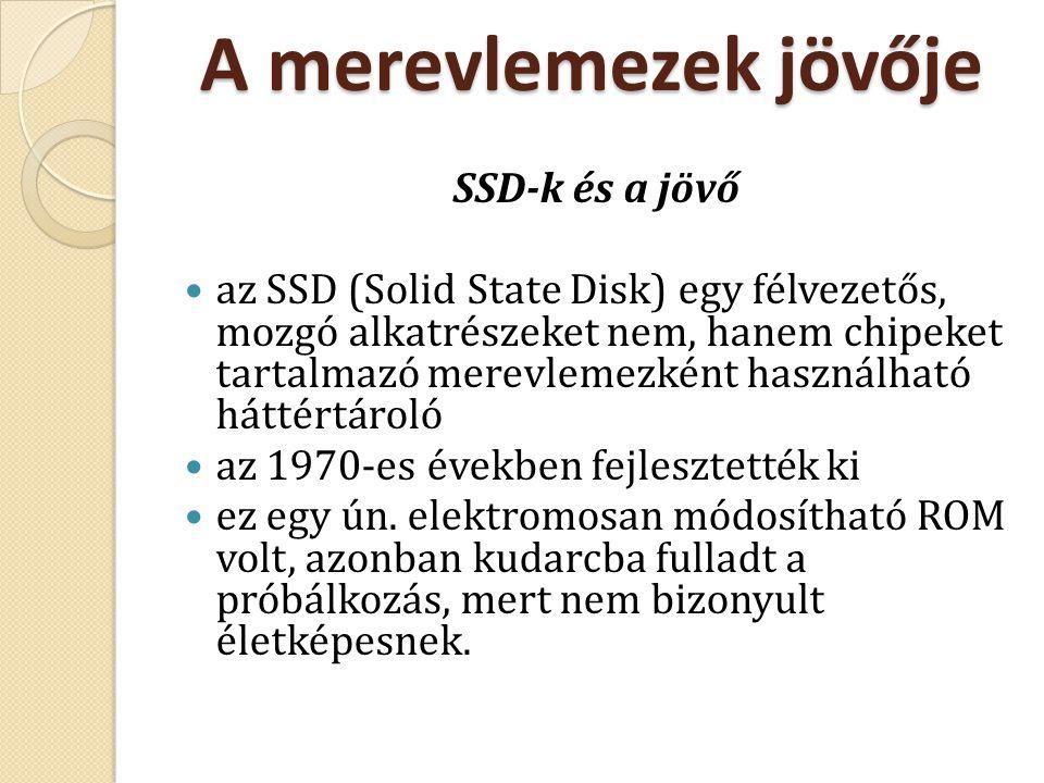 A merevlemezek jövője SSD-k és a jövő