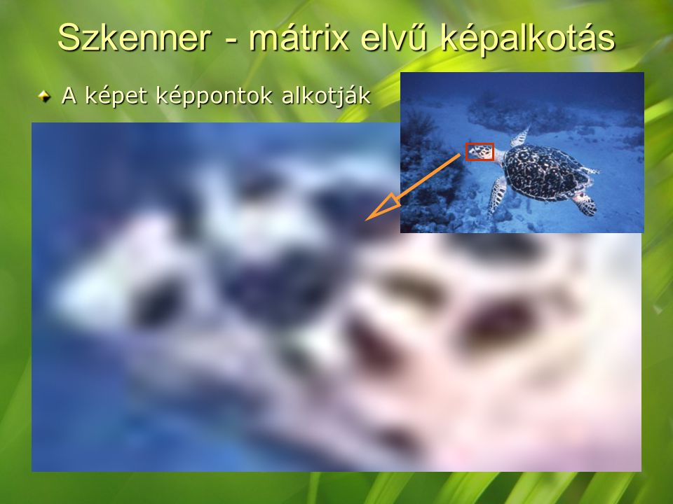Szkenner - mátrix elvű képalkotás