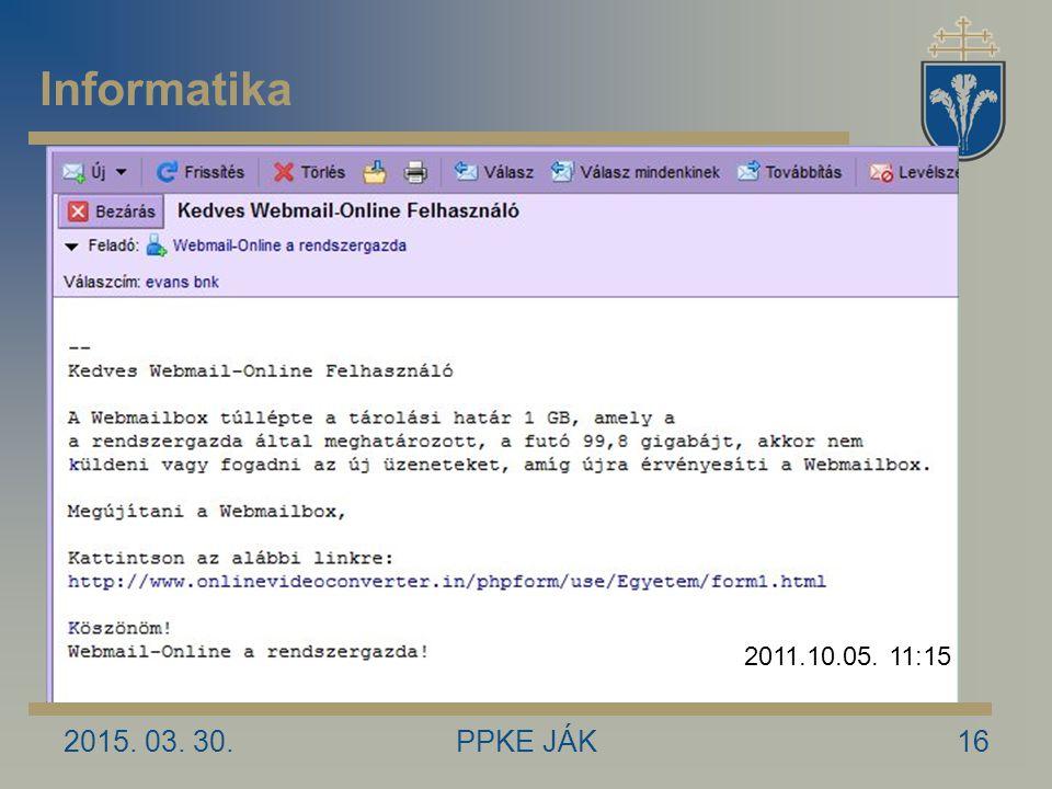 Informatika 2011.10.05. 11:15 2017.04.09. PPKE JÁK
