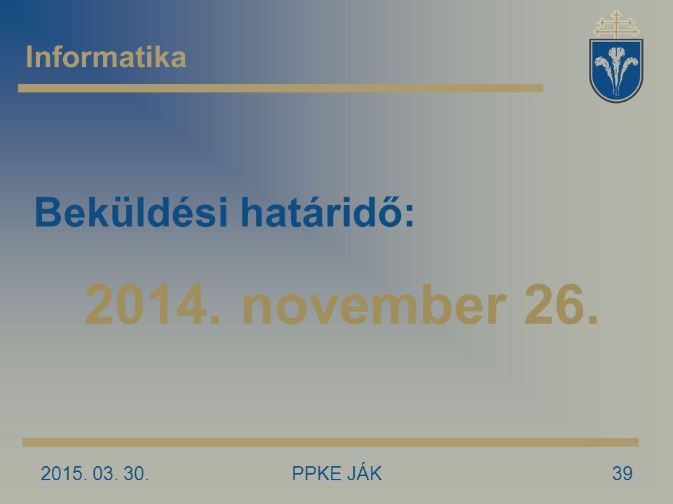 Beküldési határidő: 2014. november 26. Informatika 2017.04.09.