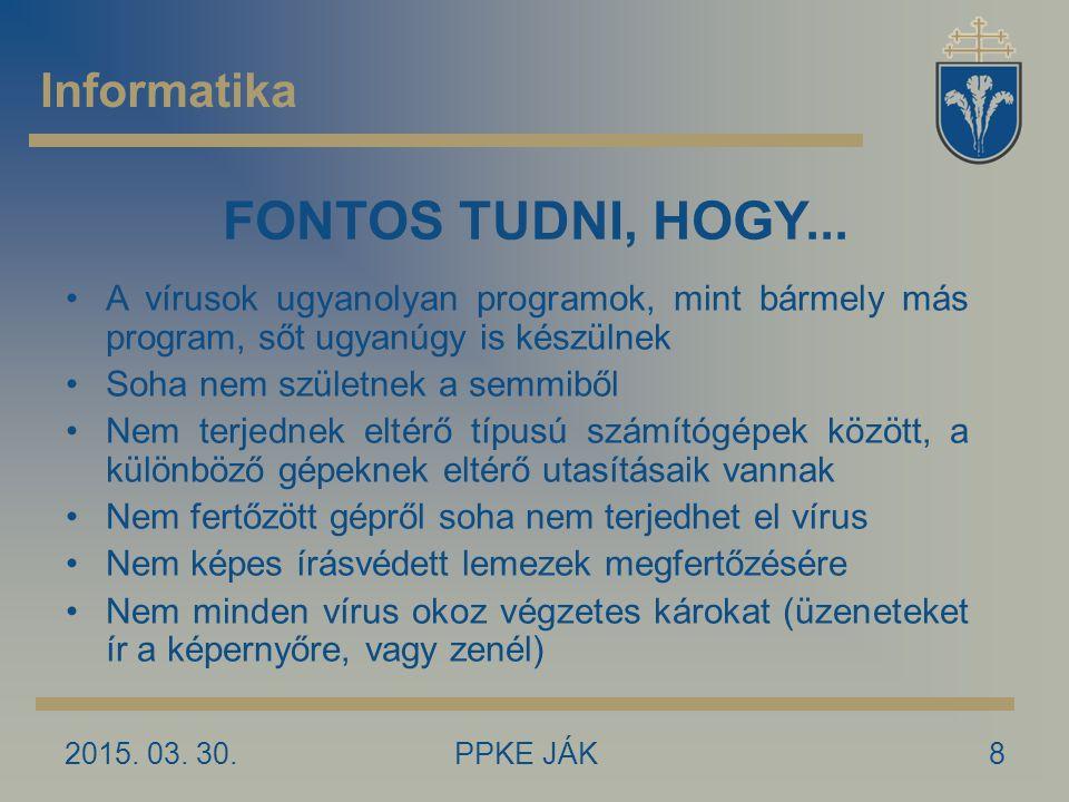 FONTOS TUDNI, HOGY... Informatika