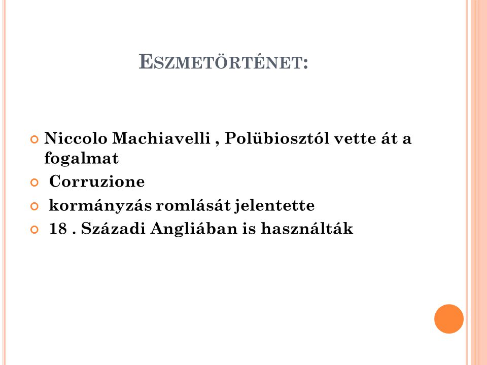 Eszmetörténet: Niccolo Machiavelli , Polübiosztól vette át a fogalmat