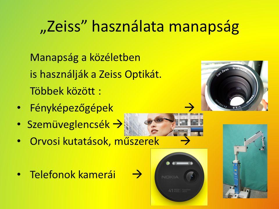 """""""Zeiss használata manapság"""